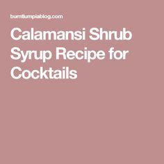 Calamansi Shrub Syrup Recipe for Cocktails