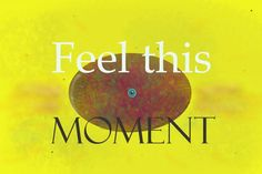 Feel this moment - artwork by Sander Schol