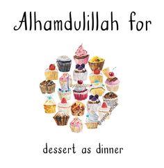 Alhamdulillah for dessert as dinner. #AlhamdulillahForSeries