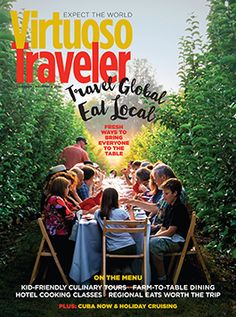 Virtuoso Traveler - Oct/Nov 2015 Food and Wine #travelpublications #travelreads #luxurytravel www.blacklabeltravels.com
