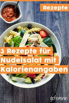 3 besondere Rezepte für Nudelsalat - mit Kalorienangaben! #nudelsalat #nudelsalatrezepte #nudelsalatkalorien