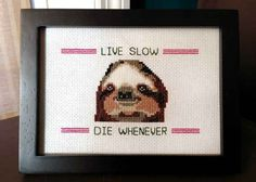 """Live Slow, Die Whenever"" Framed Cross-Stitch, $79.99 