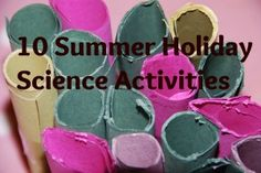 10summer holiday science @ http://www.science-sparks.com/2012/07/23/10-summer-holiday-science-activities/