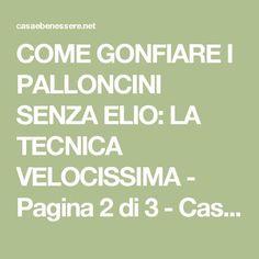 COME GONFIARE I PALLONCINI SENZA ELIO: LA TECNICA VELOCISSIMA - Pagina 2 di 3 - Casa & Benessere