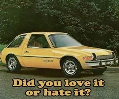 I sortof hated it and loved it at the same time. Back then I was all about what other ppl thought LOL Miss The Old Days, Those Were The Days, The Good Old Days, Classic Trucks, Classic Cars, Games For Fun, Pt Cruiser, I Have Forgotten, American Motors
