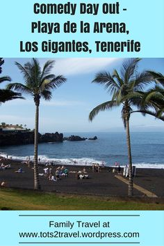 For children covered head to toe in black sand and a fab family day out look no further than Playa de la Arena in Tenerife.