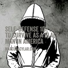 Self-Defense 101: How to survive as a black man in America