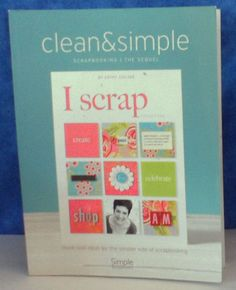 CLEAN & SIMPLE SCRAPBOOKING/ THE SEQUEL BOOK Soft Cover 2006  A4