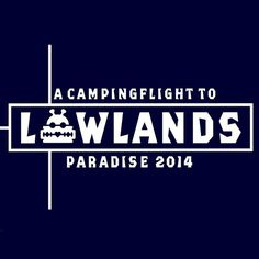 A Campingflight to Lowlands Paradise 2014
