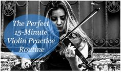The Perfect 15-minute Violin Practice Routine http://takelessons.com/blog/violin-practice-routine-z08?utm_source=social&utm_medium=blog&utm_campaign=pinterest