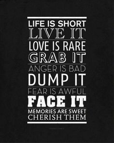 Life Is Short Live It!!