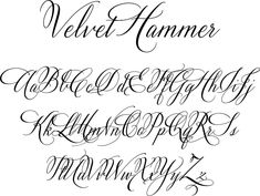 Velvet Hammer is a classical calligraphy font designed by calligrapher Jen Maton. Velvet Hammer is a classical calligraphy font designed by calligrapher Jen Maton from Charlottesville Virginia. Calligraphy Fonts Alphabet, Tattoo Fonts Alphabet, Hand Lettering Alphabet, Cursive Fonts, Graffiti Alphabet, Typography Fonts, Penmanship, Tattoo Lettering Styles, Chicano Lettering