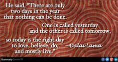 Advice for living in the moment from the Dalai Lama Creative Thinking Skills, Delray Beach, Mindfulness Quotes, Dalai Lama, Love Reading, Grammar, Cool Words, Favorite Quotes, Quotations
