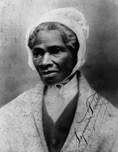 Sojourner Truth.  Astonishingly brave civil rights and women's rights leader.  Born into slavery, she became an orator and a warrior for human rights.
