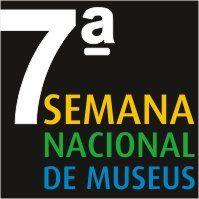 7ª Semana Nacional de Museus: Museus e Turismo - Prazo para a inscrição prorrogado até 28.02 -  Postado na data de 16.02.09