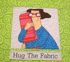 Hug the Fabric.
