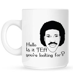 Lionel Richtea - Hello Is It Tea You're Looking For? Inspired by Lionel Richie.