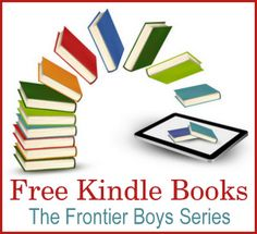 Free Kindle Books: Frontier Boys Series | Contented at Home