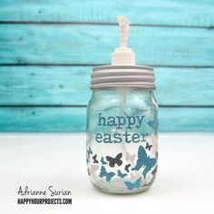 Sizzix Tutorial | Easter Mason Jar Soap Dispenser by Adrianne Surian
