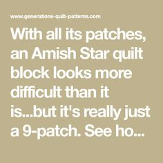 With all its patches, an Amish Star quilt block looks more difficult than it is...but it's really just a 9-patch. See how simple it is to make!