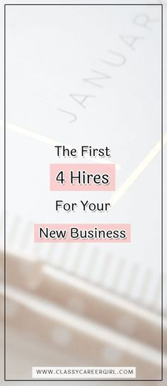The First 4 Hires For Your New Business - Classy Career Girl