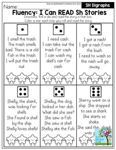 Fluency: I Can Read Sh Stories- Roll a Die and read the short sh story in the box. Color a star each time you read the story. My kids loved coloring the little dancing stars every time they read the stories! So much FUN!