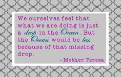 Mother teresa Quote - Inspiration for Puddles by Miss Mandy www.mandyfyhrie.com