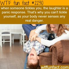 When you are tickled; your laughter is a panic response