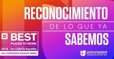 .@Univision earns 100% ranking on @HRCs 2018 Corporate Equality Index is recognized as best place to work for #LGBTQ workplace equality #OrgulloUCI uni.vi/IkEk30gy6h8