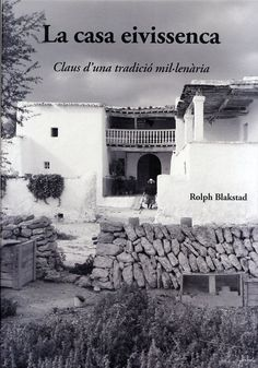 A small library of Blakstad Ibiza publications, spearheaded by Rolph Blakstad's seminal book La Casa Eivissenca / The Ibiza House Ibiza Formentera, European House, Good House, Design Consultant, Beautiful Homes, Spain, Architecture, Building, Places