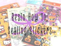 Resin How To: Sealing Stickers