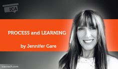 Research Paper: PROCESS and LEARNING Research Paper By Jennifer Gare (Transformational  coach, CANADA)