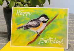 Birthday Card - Chickadee - Happy Birthday - Blank Inside - Pastel Bird Painting - Unique Art Card - Bird Lovers Birthday - Nature Lovers by CreateThriveGrow on Etsy