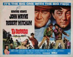 "EL DORADO (1966) – John Wayne – Robert Mitchum – James Caan – Charlene Holt – Paul Fix – Arthur Hunnicutt – Michele Carey – R. G. Armstrong – Edward Asner – Christopher George – Johnny Crawford – Jim Davis – Olaf Wieghorst - Screenplay by Leigh Brackett – Based on the novel ""The Stars in Their Courses"" by Harry Brown – Music by Nelson Riddle - Directed & Produced by Howard Hawks – Paramount - Movie Poster."