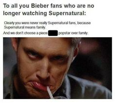 Supernatural is Ohana. Ohana means family. And family means that no crap popstar will get between us and the Winchesters