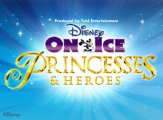 Disney On Ice : Princesses and Heroes