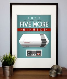 Video Games Poster Print Quote - Video Game Just five more minutes - inspirational - motivational Poster Art - illustration typography