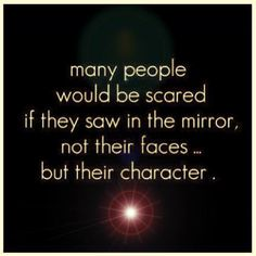 I find a lot of people with many mirrors, really do not see themselves, only the image of themselves, because that is all that is important to them. VLJ