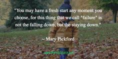 """""""You may have a fresh start any moment you choose...""""  ~ Mary Pickford"""