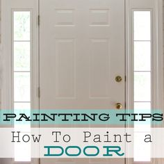How to Paint a Door - I'll be using this tip soon because we had a contractor today replace the exterior door in our basement. The old one was leaking in torrential rains lately.