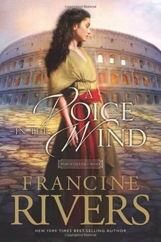 Amazon.com: A Voice in the Wind (Mark of the Lion #1) (0031809077504): Francine Rivers: Books