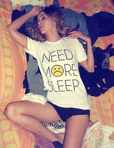 ahh this shirt was meant for me haha. can never have enough sleep I need this shirt !