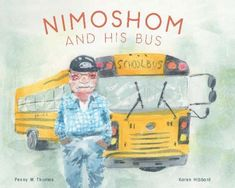 """Read """"Nimoshom and His Bus"""" by Penny M. Thomas available from Rakuten Kobo. Nimoshom loved to drive the school bus. Every day, on the way to and from school, he had something to say. Books For Teens, New Words, First Nations, Book Activities, Book Format, Storytelling, Childrens Books, Nativity, The Book"""