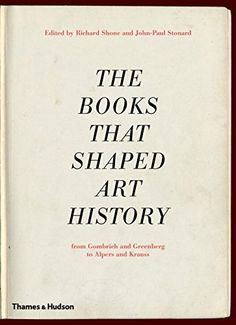 The Books that Shaped Art History: From Gombrich and Gree…