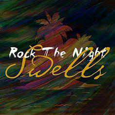 :: LAより、スウェルズ(Swells)ファーストシングル『Rock the Night』が配信スタート! | Wat's!New!! ハワイ by RealHawaii.jp ::