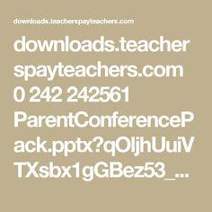 downloads.teacherspayteachers.com 0 242 242561 ParentConferencePack.pptx?qOljhUuiVTXsbx1gGBez53_JuI2JcoDi8Y3ZGzNJNs2y2QOdMno9sxpmzCq12Ihf&file_name=ParentConferencePack.pptx