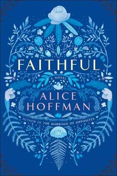 Faithful: A Novel by Alice Hoffman - November 1st 2016 by Simon & Schuster