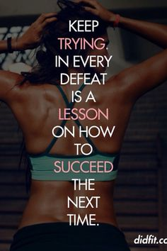 Keep trying. In every defeat is a lesson on how to succeed the next time. #motivation #okgethealthy