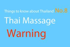 Things to know about Thailand No.8 - Thai Massage Warning