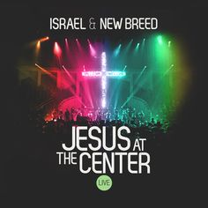 """Pre-order """"Jesus At The Center"""" from Israel & New Breed and get exclusive access to behind-the-scenes video, song tutorials and performance footage!  http://jatc.integritymusic.com/"""